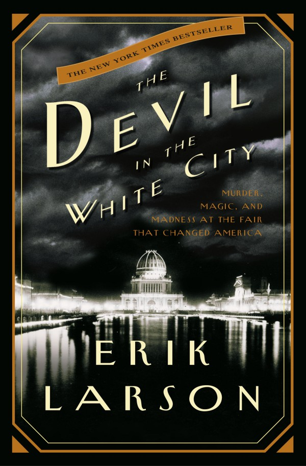 the two men who changed chicago in the devil in the white city a novel by erik larsen