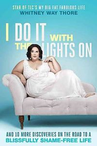 I Do It With The Lights On by Whitney Way Thore_Half Price Books