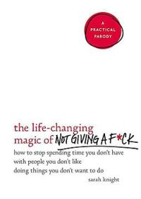 The Life-changing Magic of Not Giving a F-ck by Sarah Knight_Half Price Books