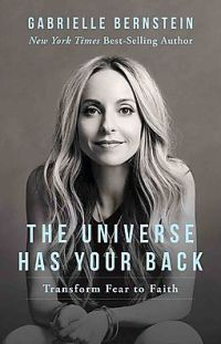 The Universe Has Your Back by Garbrielle Bernstein_Half Price Books