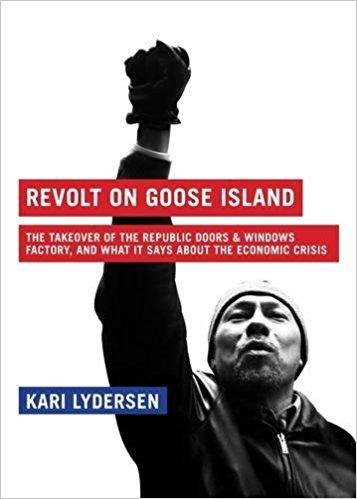 Revolt on Goose Island_Kari Lydersen