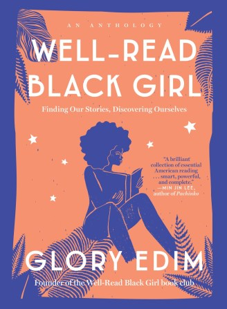Well Read Black Girl Finding Our Stories, Discovering Ourselves